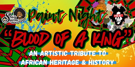 Solely Supreme Paint Night: presents Blood Of A King tickets
