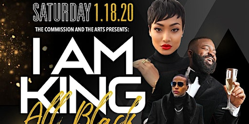 The Commission Presents: I Am King:All Black MLK Weekend