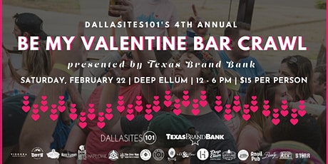 4th Annual Be My Valentine Deep Ellum Bar Crawl presented by Texas Brand Bank tickets