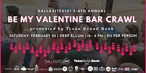 4th Annual Be My Valentine Deep Ellum Bar Crawl presented by Texas Brand Bank