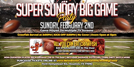 SUPER SUNDAY BIG GAME PARTY & ALL-YOU-CAN-EAT CRAWFISH & MORE AT NEON BOOTS!!! tickets