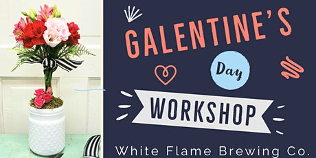 Galentine's Day Beer and Blooms Workshop tickets