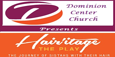 Dominion Center Church presents HAIRitage The Play
