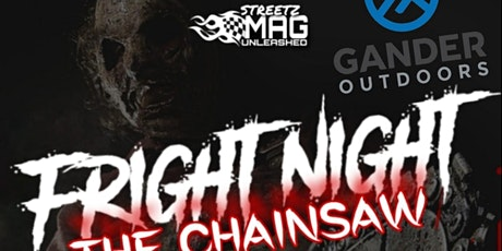"STREETZ MAG ""FRIGHT NIGHT"" THE CHAINSAW! TYLER tickets"