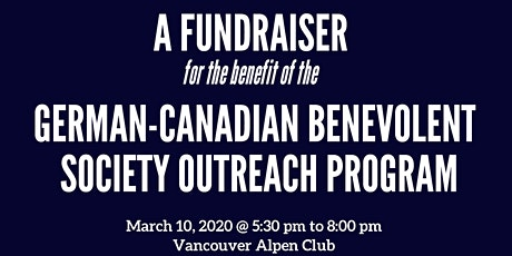 A Fundraiser for the German-Canadian Benevolent Society Outreach Program tickets