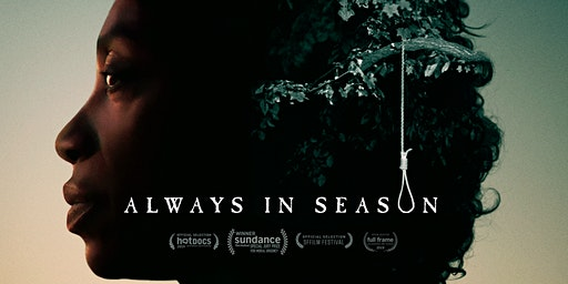 Always in Season (Video) Screening and Q&A with Producer Jacqueline Olive