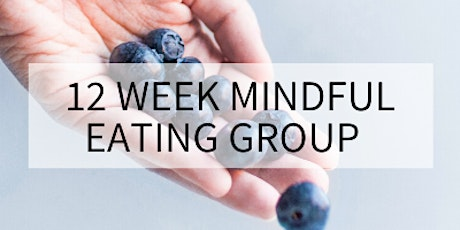 12 Week Mindful Eating Group tickets