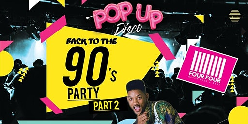 The Big Student 90s Party Part II at FourFour - Pop Up Disco