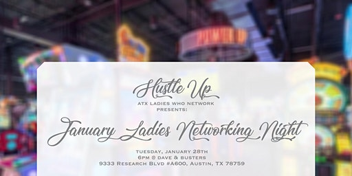January Networking Night with Hustle Up: ATX Ladies who Network