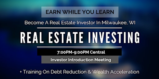 Become a Real Estate Investor in Milwaukee, WI (Earn While You Learn)