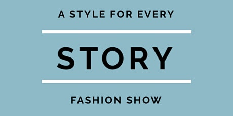 A Style For Every Story: Fashion Show tickets