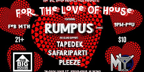 Big Island- For The Love Of House ft. Rumpus tickets