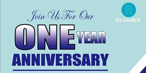 E3 Church 1 Year Anniversary