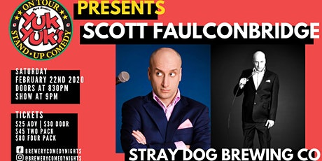 Yuk Yuk's Presents SCOTT FAULCONBRIDGE (JFL, CBC) @ Stray Dog Brewing tickets