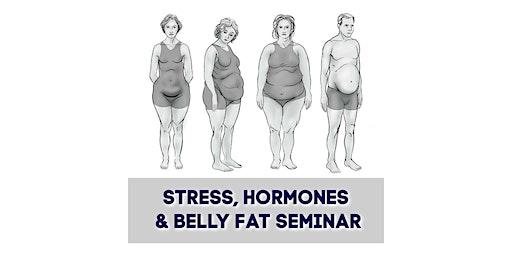 Stress, Hormones & Belly Fat Seminar