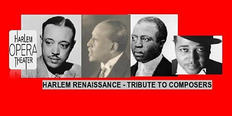 Harlem Opera Theater Tribute to the Composers of the Harlem Renaissance tickets