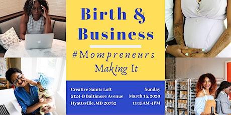 Birth & Business: #Mompreneurs Making It tickets
