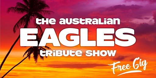 Australian Eagles FREE Tribute Show
