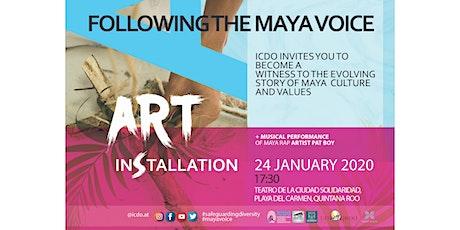 Kalan Je La'an: Following the Maya Voice Art Exhibition boletos