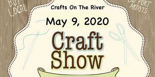 Crafts On The River - May 9, 2020 - Shore Acres Park, Chillicothe IL