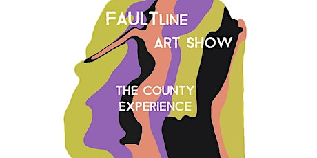 FAULTline Art Show - The County Experience Opening Reception  tickets
