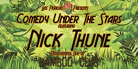 Las Pericas presents COMEDY UNDER THE STARS! Featuring NICK THUNE! tickets