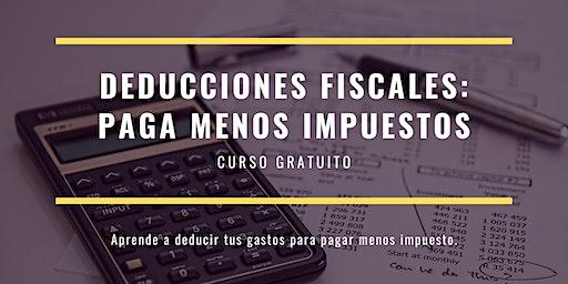 Deducciones Fiscales: Paga Menos Impuestos