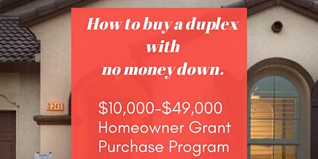 How to Buy a Duplex with No Money Down with a grant up to $49,000 tickets