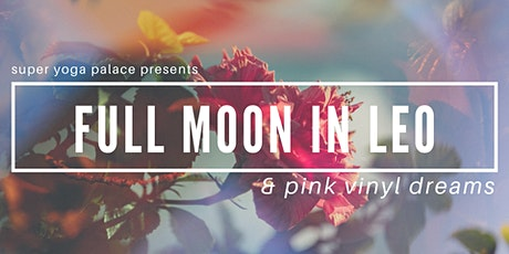 Full Moon in Leo & Pink Vinyl Dreams | A Lunar Gathering tickets
