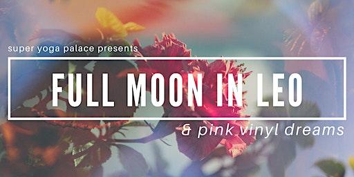 Full Moon in Leo & Pink Vinyl Dreams   A Lunar Gathering
