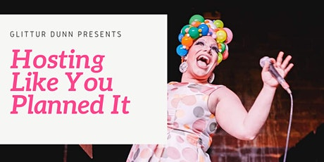 Hosting Like You Planned It: MCing 101 with  Glittur Dunn tickets