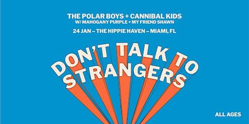 The Polar Boys + Cannibal Kids FL Tour: Miami