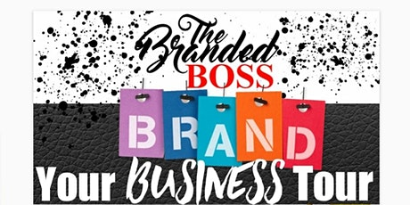BRAND YOUR BUSINESS TOUR! tickets