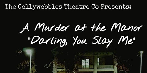 3/13/20 Murder at the Manor! - 1920's Murder Mystery Dinner Theatre