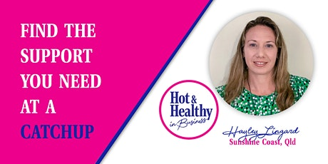 Hot & Healthy CATCHUP - Sunshine Coast tickets