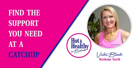 Hot & Healthy Catchup - NORTH Brisbane tickets