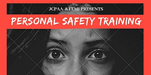 EVENT UNAVAILABLE JCPAA'S Personal Safety Training Workshop SESSION I &II