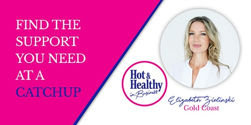 Hot & Healthy CATCHUP - Gold Coast