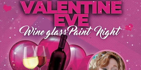 VALENTINE EVE Wine Glass Paint Night tickets