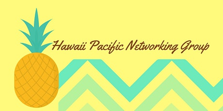 Hawaii Pacific Networking Group - 4th Meeting!! tickets