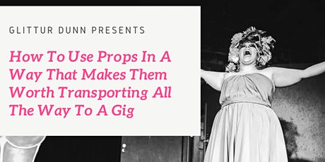 How To Use Props In A Way That Makes Them Worth Hauling To A Gig tickets