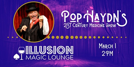 Pop Haydn's Family Magic Matinee 21st Century Medicine Show tickets