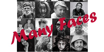 Many Faces:  Understanding the Reality of Homelessness