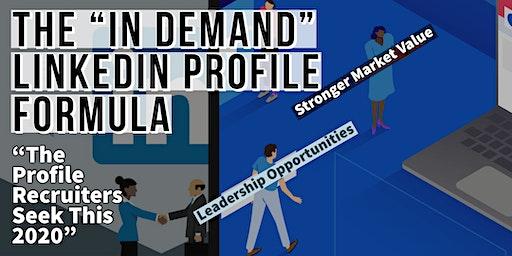 """In Demand"" LinkedIn Profile Formula For Leadership Opportunities"