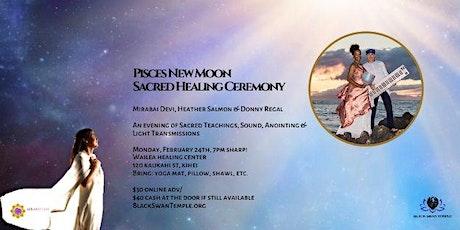 Pisces New Moon Healing Ceremony tickets