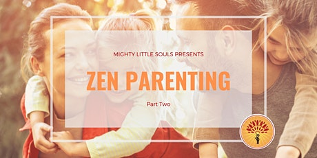 Part Two: Zen Parenting Workshop tickets