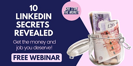 10 LINKEDIN SECRETS REVEALED | GET THE JOB AND MONEY YOU DESERVE tickets