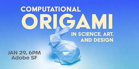 Computational Origami in Science, Art, and Design tickets