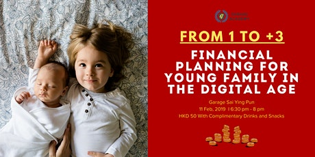 From 1 to +3: Financial Planning for Family In the Digital Age tickets