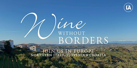 "European Wine Travel- Italy, Slovenia, Croatia ""Wine Without Borders"" biglietti"